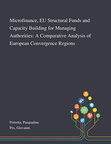 Microfinance, EU Structural Funds and Capacity Building for Managing Authorities By Pasqualina Porretta