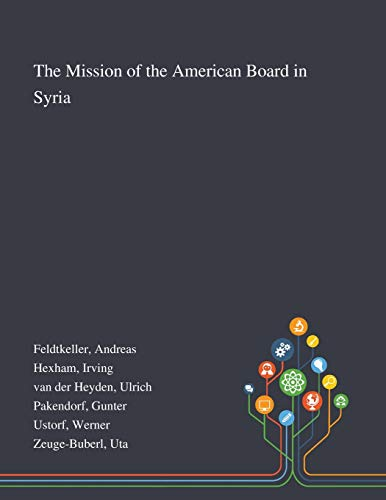 The Mission of the American Board in Syria By Andreas Feldtkeller