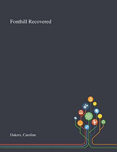 Fonthill Recovered By Caroline Dakers