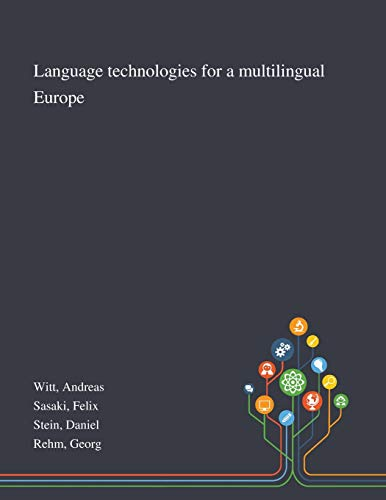 Language Technologies for a Multilingual Europe By Andreas Witt