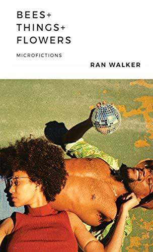 Bees + Things + Flowers By Ran Walker