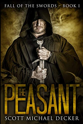 The Peasant (Fall of the Swords Book 1) By Scott Michael Decker