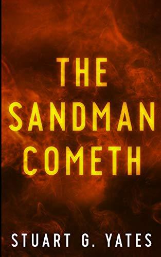 The Sandman Cometh By Stuart G Yates