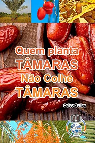 Quem Planta Tamaras, Nao Colhe Tamaras By Celso Salles