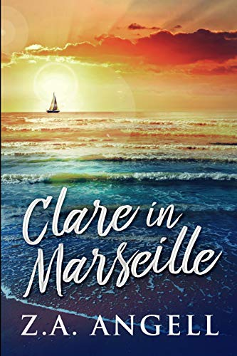 Clare in Marseille By Z a Angell