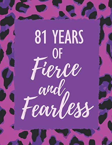 81 Years of Fierce and Fearless: 81st Birthday Daily Mood Tracker Journal - Self Care Mind, Body, Spirit Notebook - Positivity Diary for Girls, Teens & Women - To Write In with Prompts By Lola Wilton