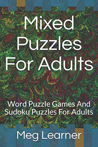 Mixed Puzzles For Adults: Word Puzzle Games And Sudoku Puzzles For Adults By Meg Learner
