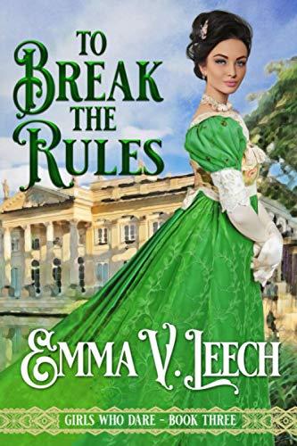To Break the Rules By Emma V Leech