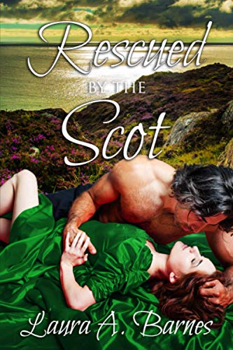 Rescued By the Scot By Laura A Barnes