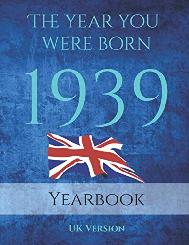 The Year You Were Born 1939: An A4 83 page book of amazing facts that happened in 1939. Topics covered are UK Events, Adverts of 1939, Cost of Living, ... Music, World events and People in Power. By Sapphire Publishing
