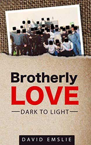 Brotherly Love: Dark to Light By David Emslie
