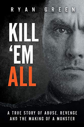 Kill 'Em All By Ryan Green