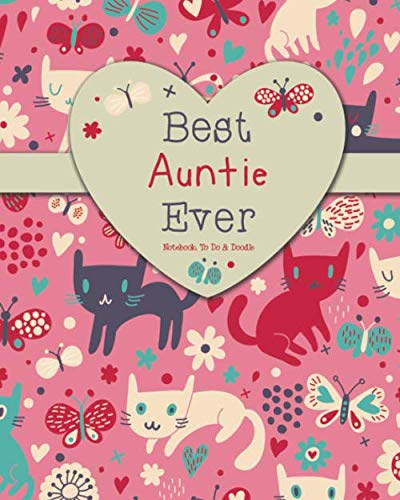 Best Auntie Ever - Notebook, To Do & Doodle: A Beautiful Gift Auntie Will Love - 100 Pages of Notes, To Do & Doodles By Johnny Bowers
