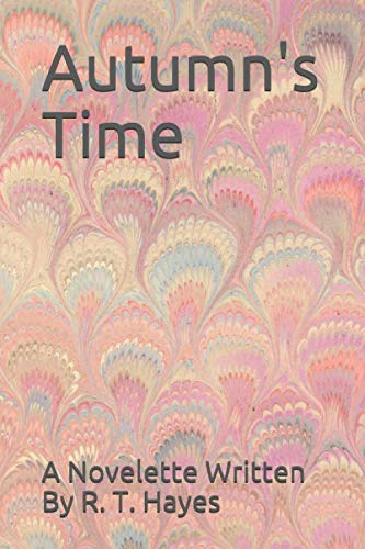 Autumn's Time (Seasons Gone) By R. T. Hayes