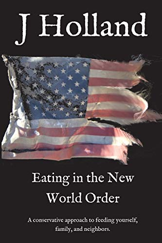 Eating in the New World Order By J Holland