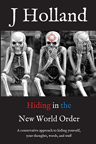 Hiding in the New World Order By J Holland