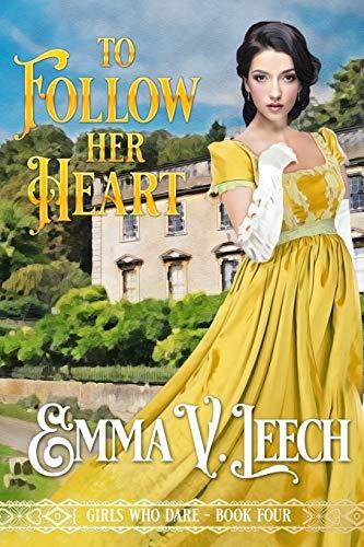 To Follow her Heart By Emma V Leech