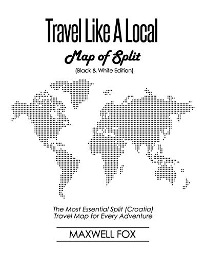 Travel Like a Local - Map of Split (Black and White Edition) By Maxwell Fox