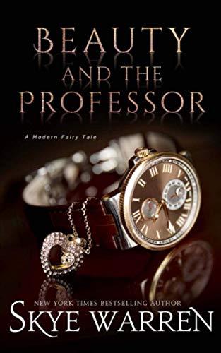 Beauty and the Professor (A Modern Fairy Tale Duet) By Skye Warren