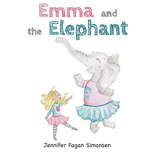Emma and the Elephant By Jennifer Fagan Simonsen