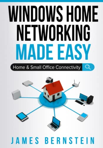 Windows Home Networking Made Easy By James Bernstein