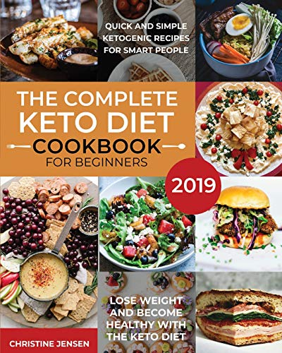 The Complete Keto Diet Cookbook For Beginners 2019 By Christine Jensen