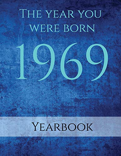 The Year You Were Born 1969 By Sapphire Publishing