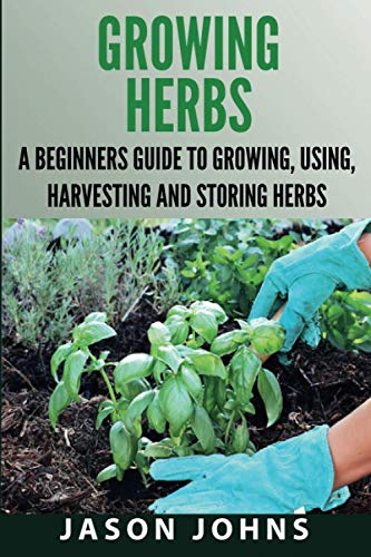 Growing Herbs By Jason Johns