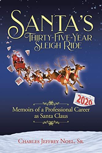 Santa's Thirty-Five-Year Sleigh Ride By Charles Jeffrey Noel, Sr