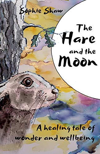 The Hare and the Moon By Sophie Shaw