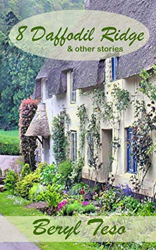8 Daffodil Ridge: and Other Stories By Beryl Teso