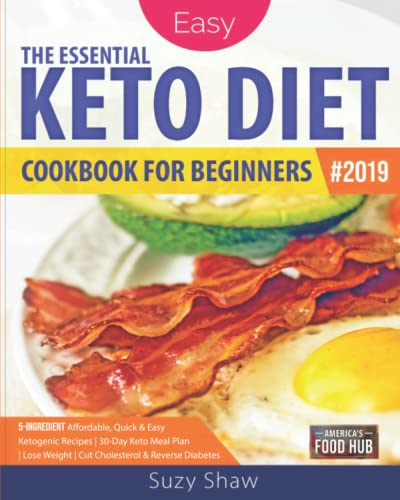 The Essential Keto Diet for Beginners #2019 By Suzy Shaw