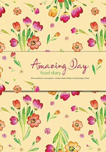 Amazing Day Food Diary - Slimming World TM Compatible - Includes: Weekly Weigh in & Body Magic Tracker: 6 Month Food and Activity Tracker, Log Book, Journal, Food Diary, Diet Diary By Johnny Bowers