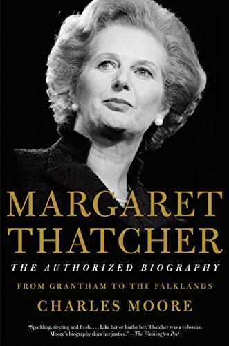 Margaret Thatcher: The Authorized Biography von Charles Moore