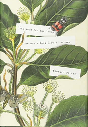 The Wood for the Trees By Richard Fortey, Dr
