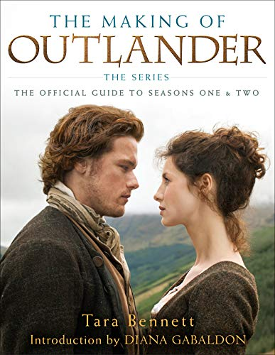 The Making Of Outlander by Tara Bennett