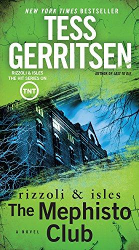 The Mephisto Club: A Rizzoli & Isles Novel By Tess Gerritsen