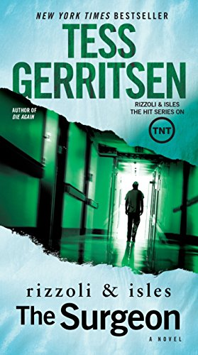 The Surgeon: A Rizzoli & Isles Novel By Tess Gerritsen