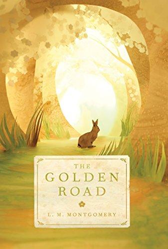 The Golden Road von L. M. Montgomery
