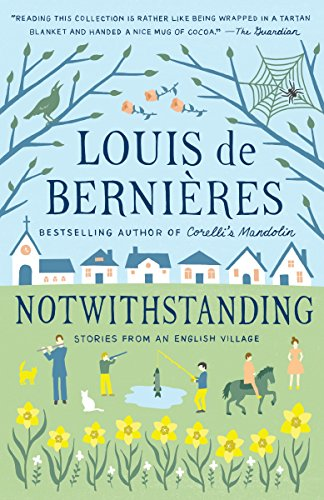 Notwithstanding By Louis De Bernieres