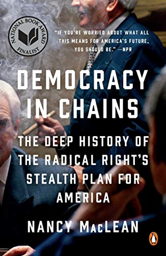 Democracy in Chains By Professor Nancy MacLean