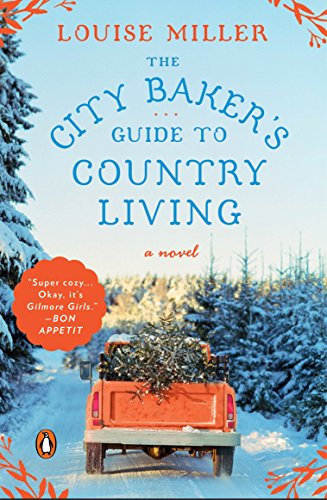 City Baker's Guide To Country By Louise Miller