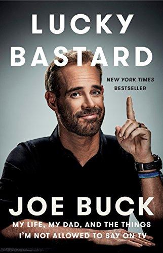 Lucky Bastard By Joe Buck