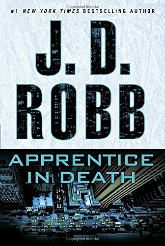 Apprentice in Death By J D Robb