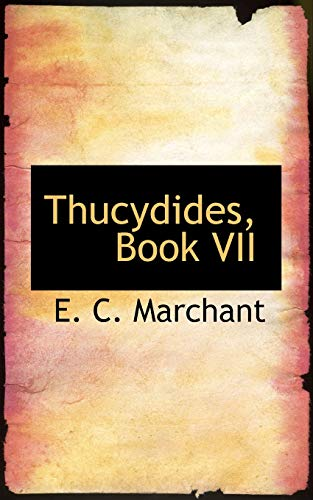 Thucydides, Book VII By E C Marchant