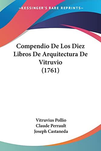 Compendio de Los Diez Libros de Arquitectura de Vitruvio (1761) By Vitruvius Pollio