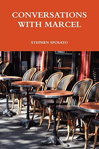 Conversations with Marcel By STEPHEN SPOSATO