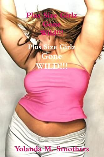 "PLUS SIZE GIRLZ GONE WILD!!! Make the ""F"" Grade By YOLANDA SMOTHERS"