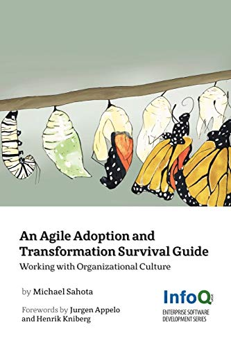 An Agile Adoption and Transformation Survival Guide By Michael Sahota