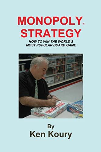 Monopoly Strategy By Ken Koury